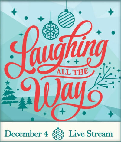 LAUGHING ALL THE WAY – DECEMBER 4TH, 2020
