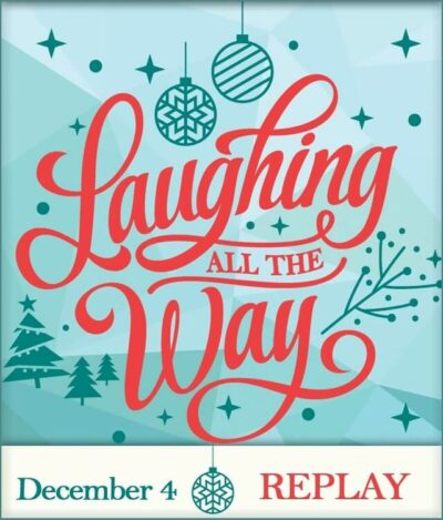 LAUGHING ALL THE WAY – DECEMBER 4TH REPLAY
