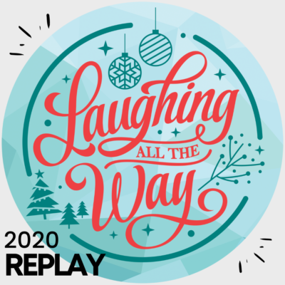 LAUGHING ALL THE WAY – DECEMBER 7TH REPLAY